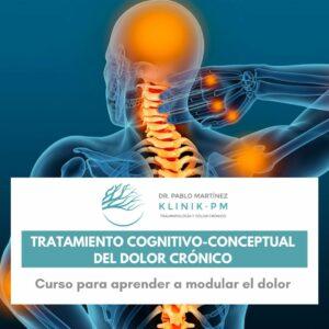 Curso Tratamiento Cognitivo-Conceptual del Dolor Crónico - Dr. Pablo Martínez   Klinik PM